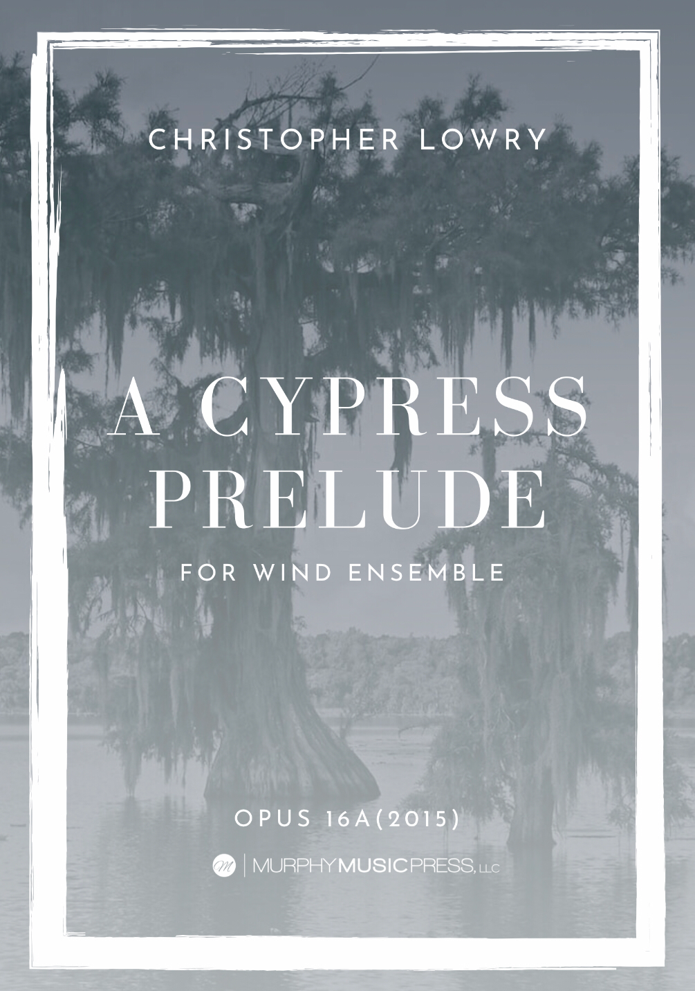 A Cypress Prelude  by Christopher Lowry