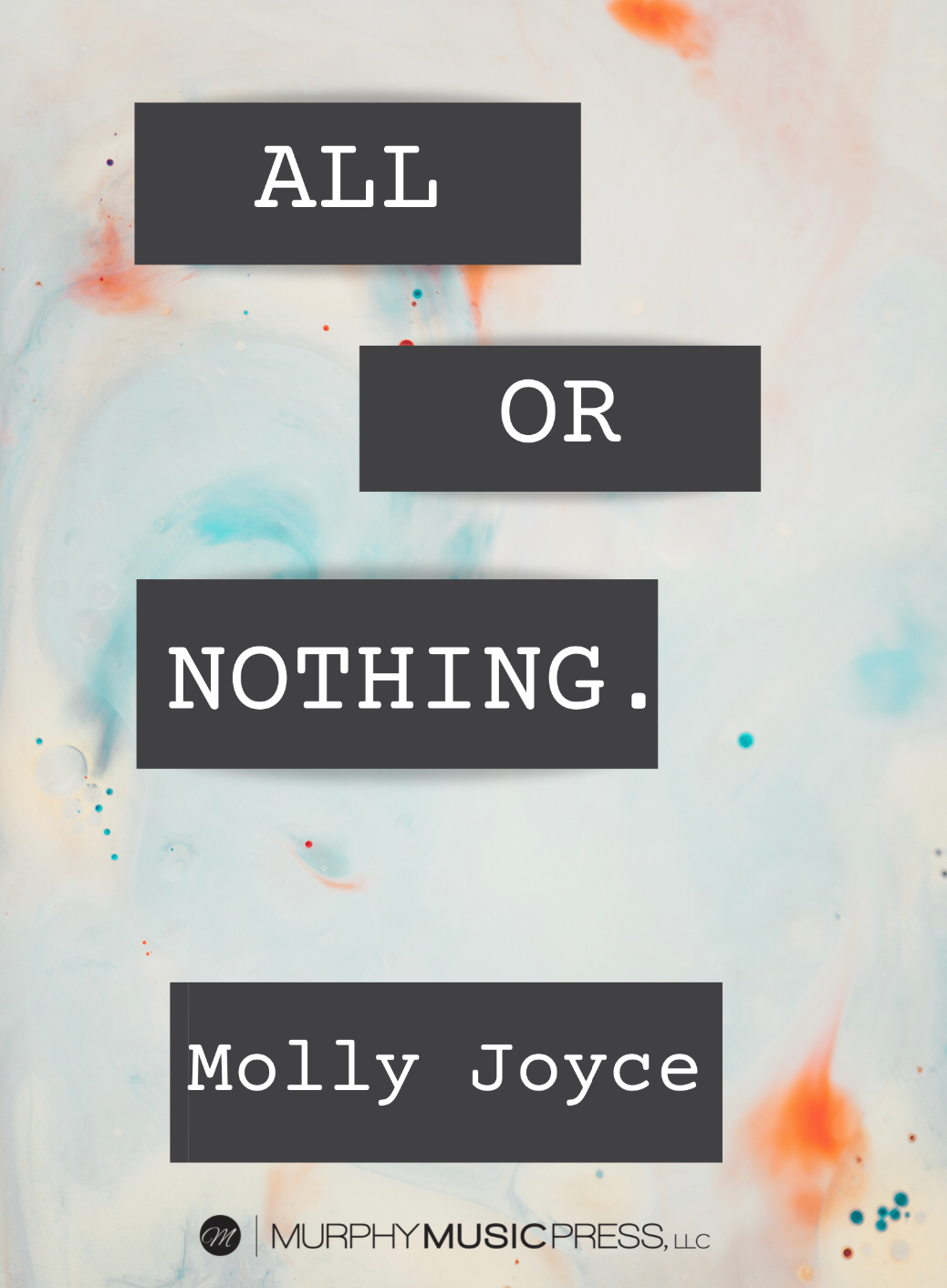 All Or Nothing (Score Only) by Molly Joyce