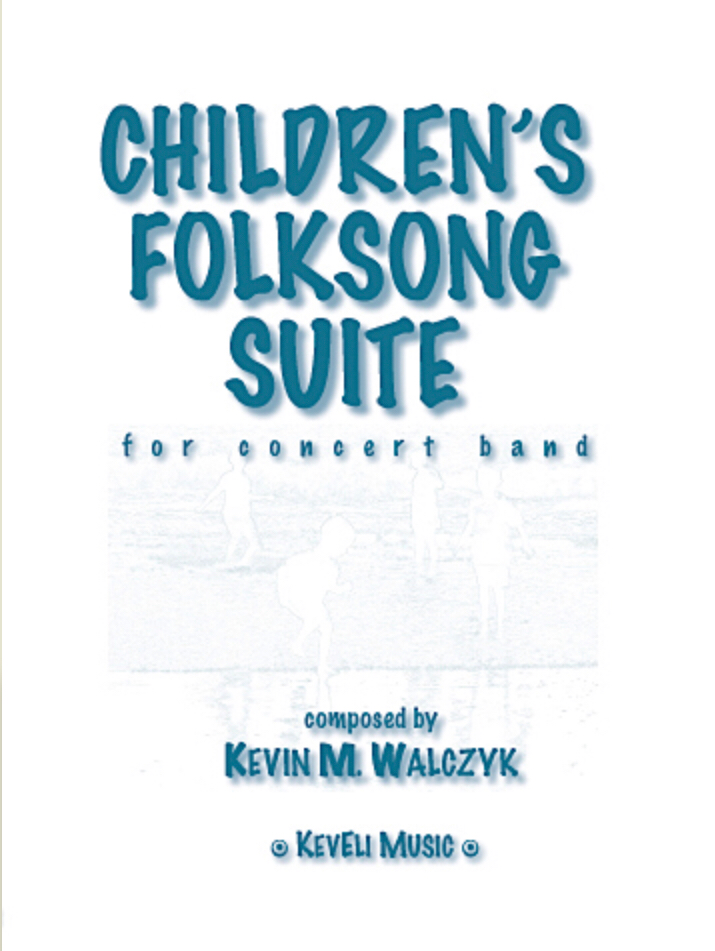 Children's Folksong Suite by Kevin Walczyk