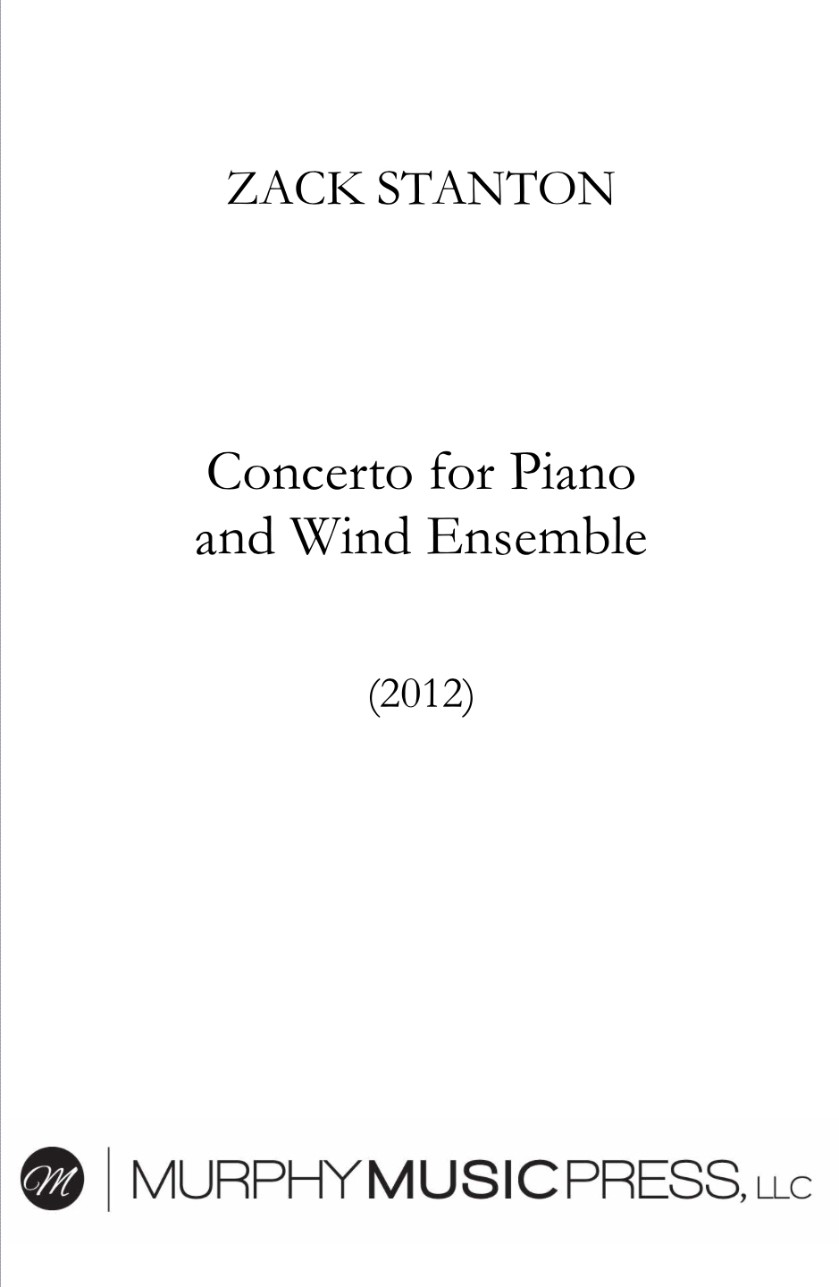 Concerto For Piano And Wind Ensemble (piano Reduction Only) by Zack Stanton