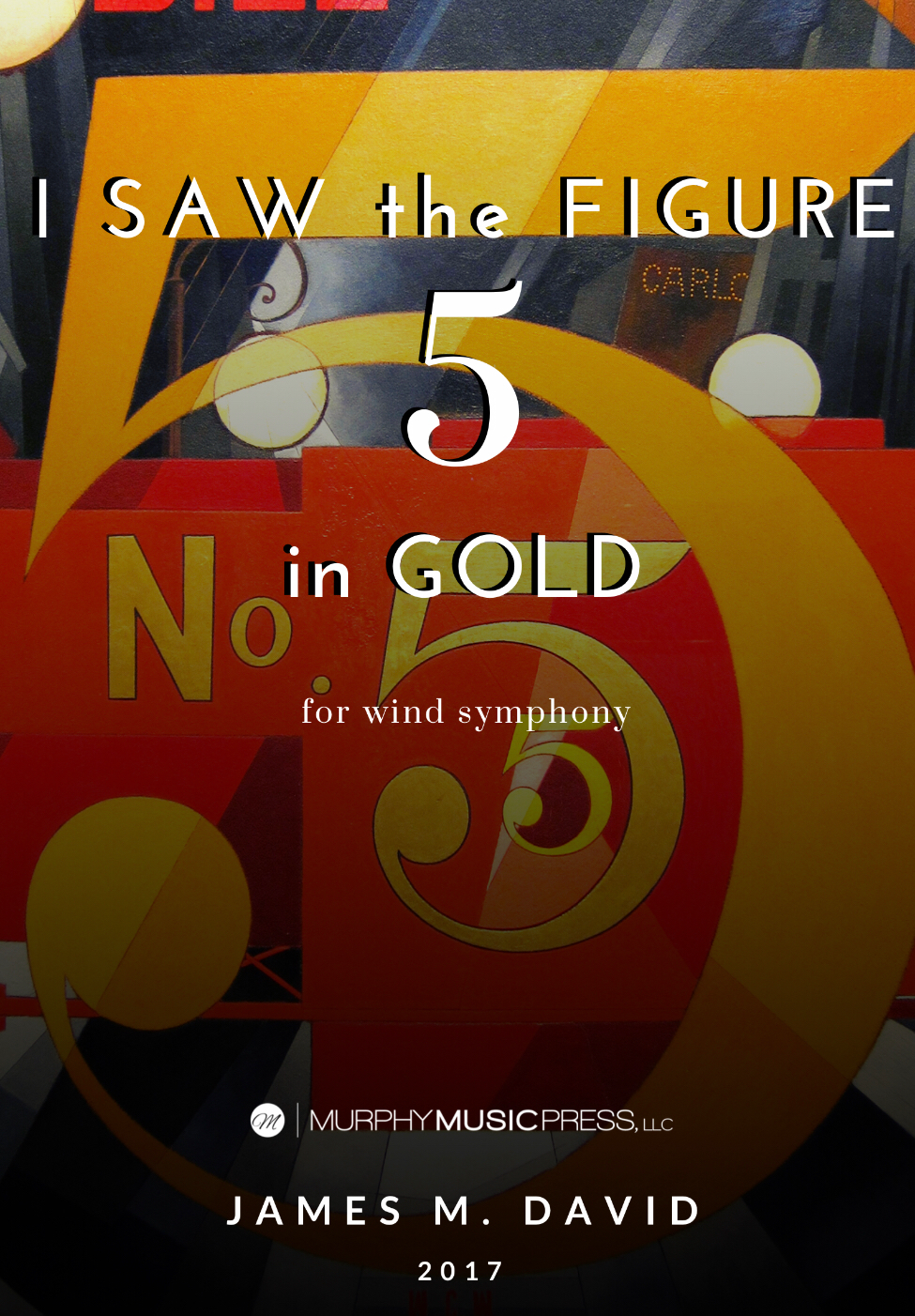 I Saw The Figure 5 In Gold by James David