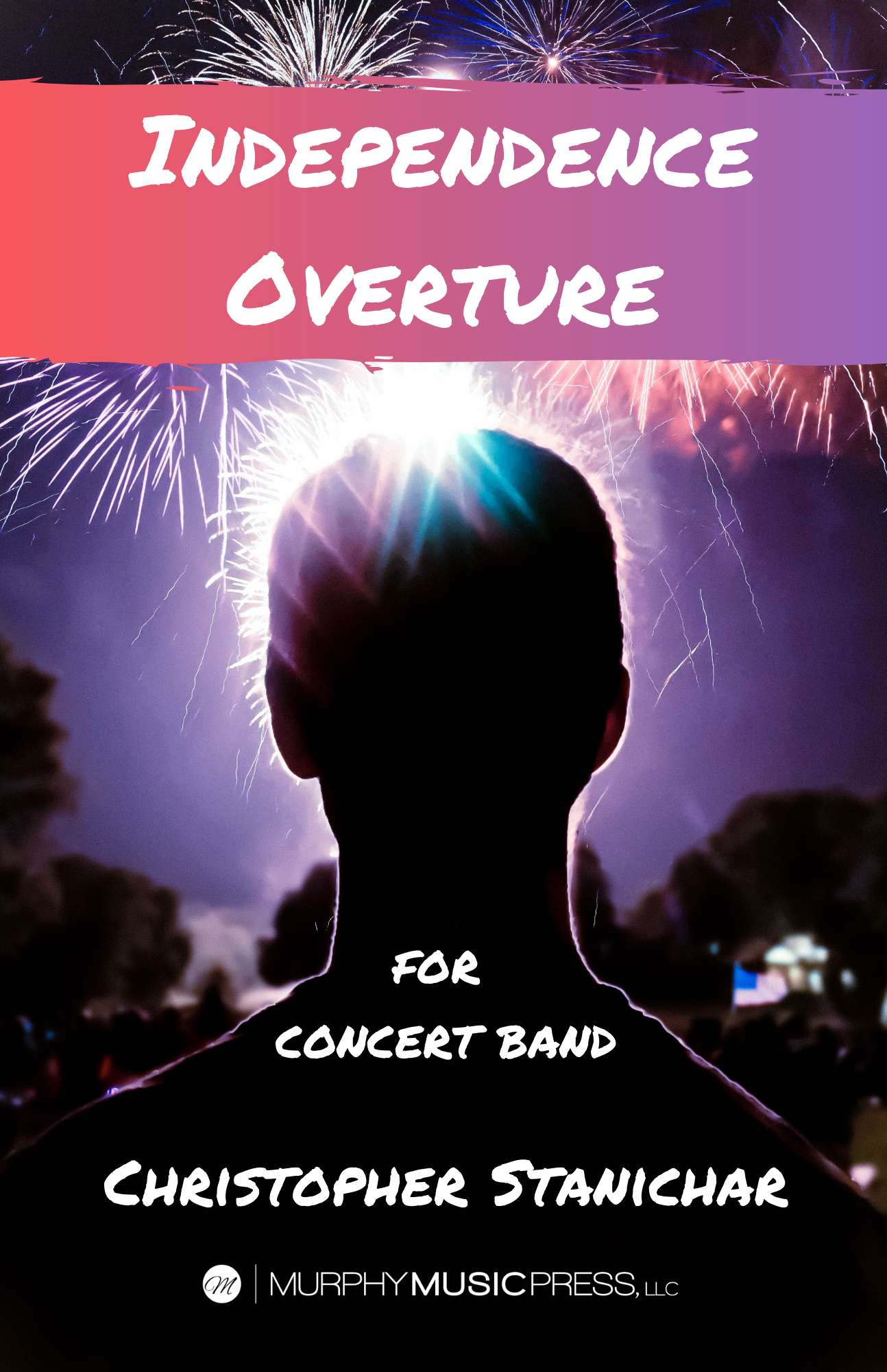 Independence Overture  by Christopher Stanichar