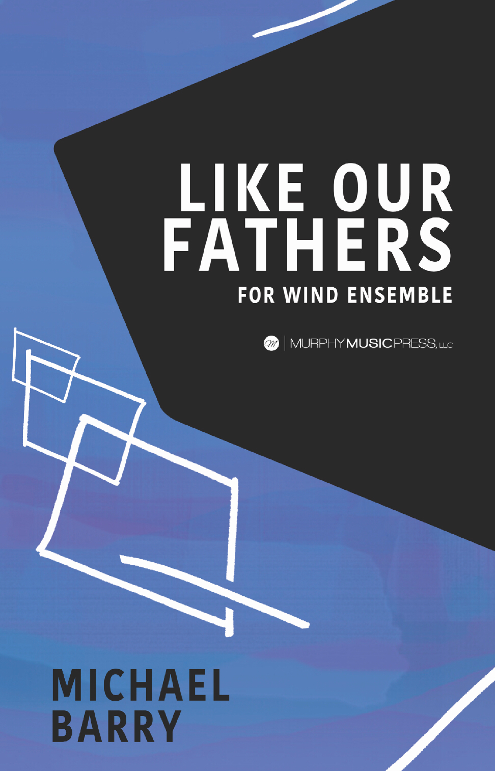 Like Our Fathers Before Us by Michael Barry