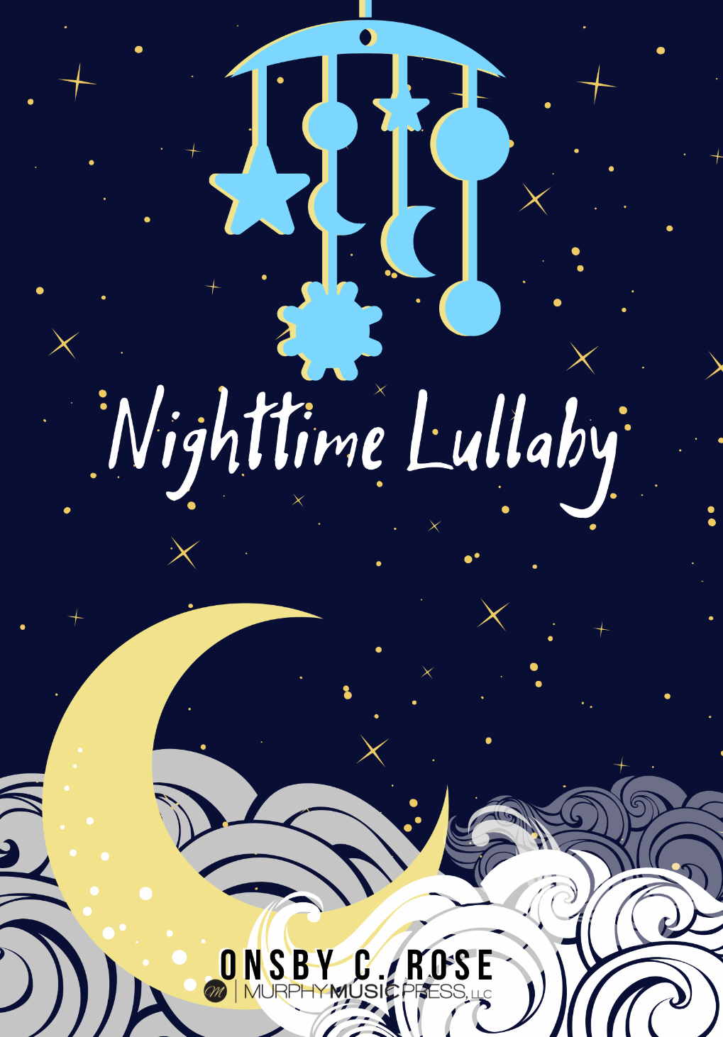 Nighttime Lullaby by Onsby C. Rose
