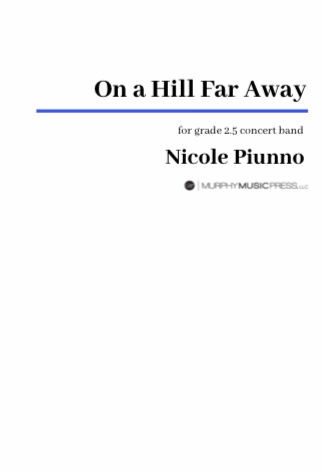 On A Hill Faraway by Nicole Piunno