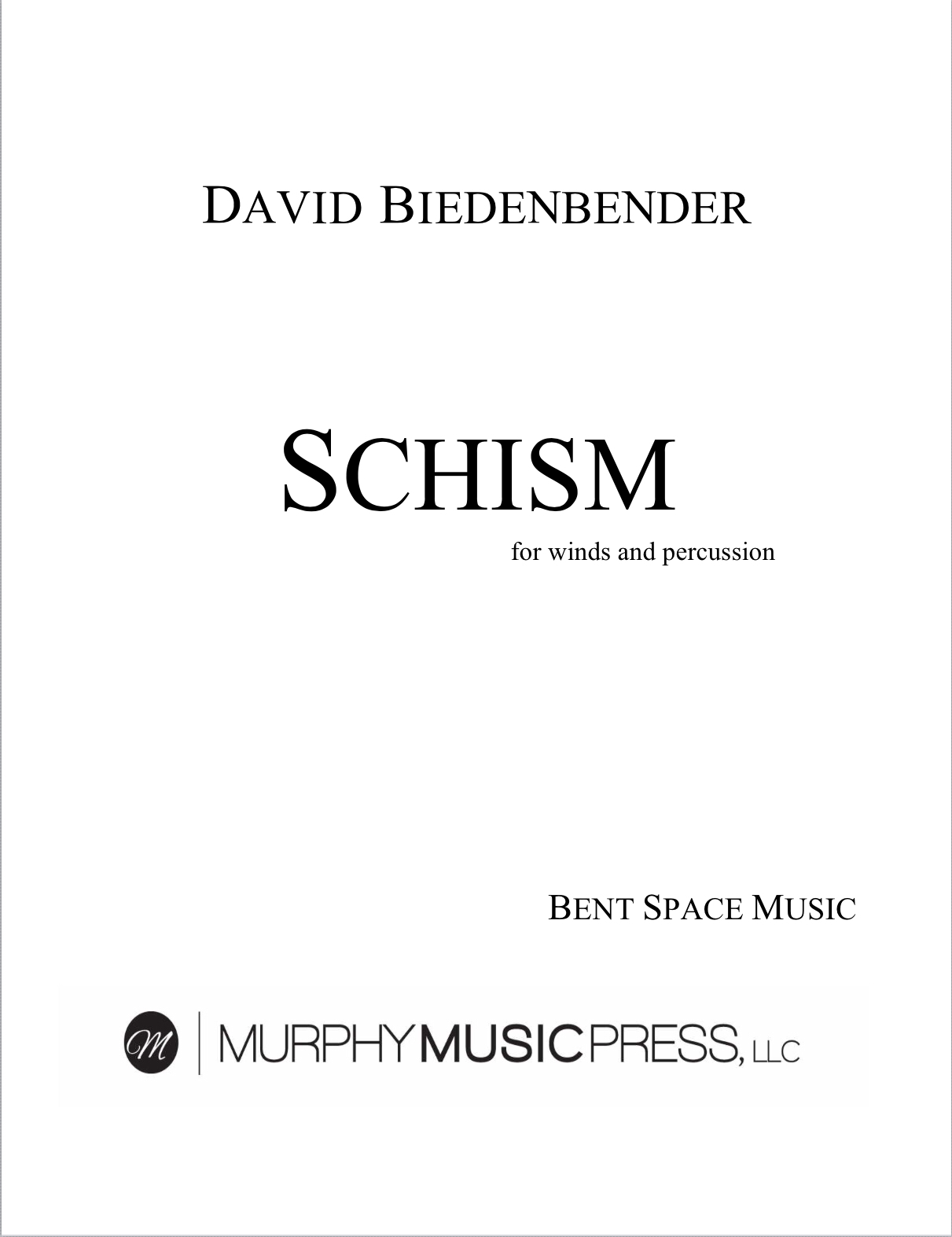 Schism For Wind Ensemble by David Biedenbender