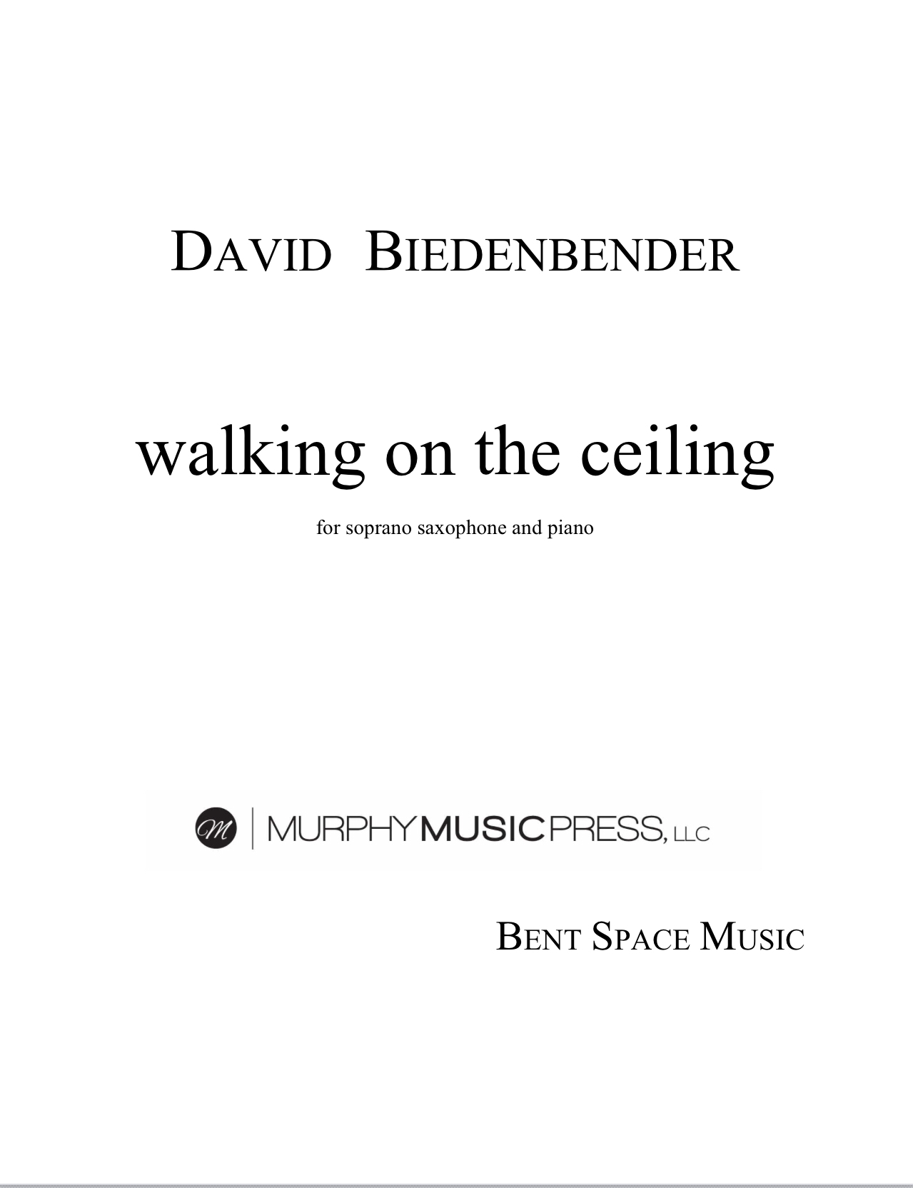 Walking On The Ceiling by David Biedenbender